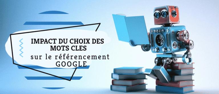 Quel est l'impact du choix des mots-clés utilisés sur le référencement google.